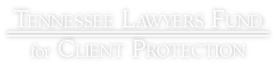 Tennessee Lawyers' Fund for Client Protection -